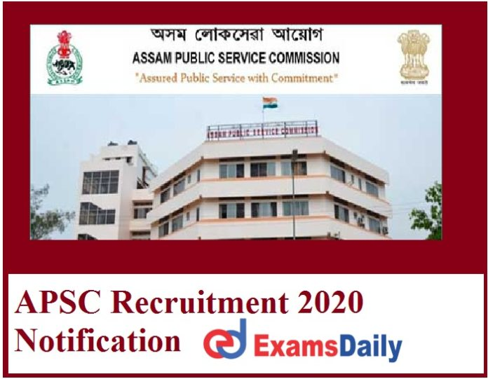APSC Recruitment 2020 Notification Out – Apply for Assistant Professor Vacancies Salary Rs.57, 700- to Rs.1, 82,400 PM