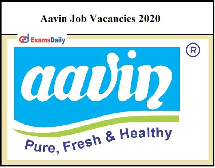 Aavin Job Vacancies 2020 – Apply for Executives & Other Vacancies Salary Up to Rs.119500!!!