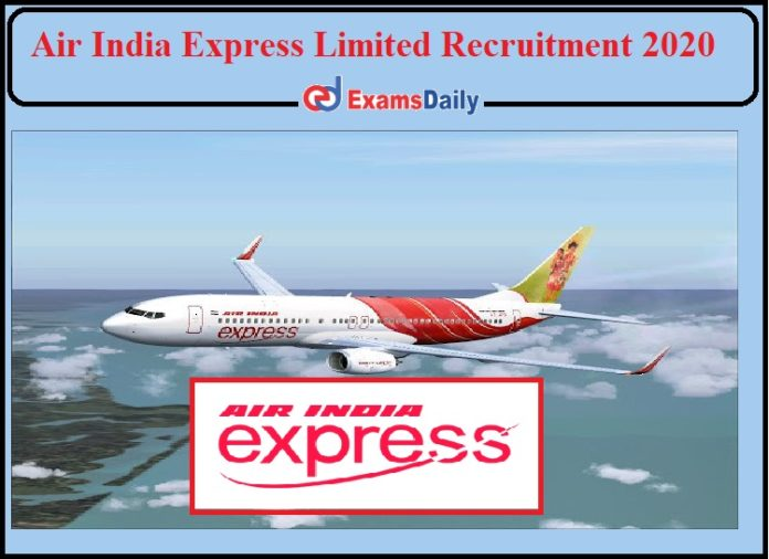 Air India Express Limited Recruitment 2020 Released- Apply for Manager, AME and Other Posts!!!