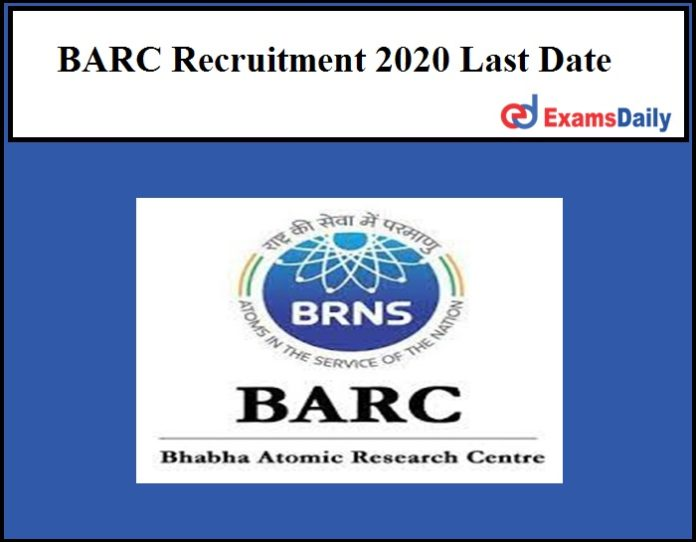 BARC Recruitment 2020 Last Date