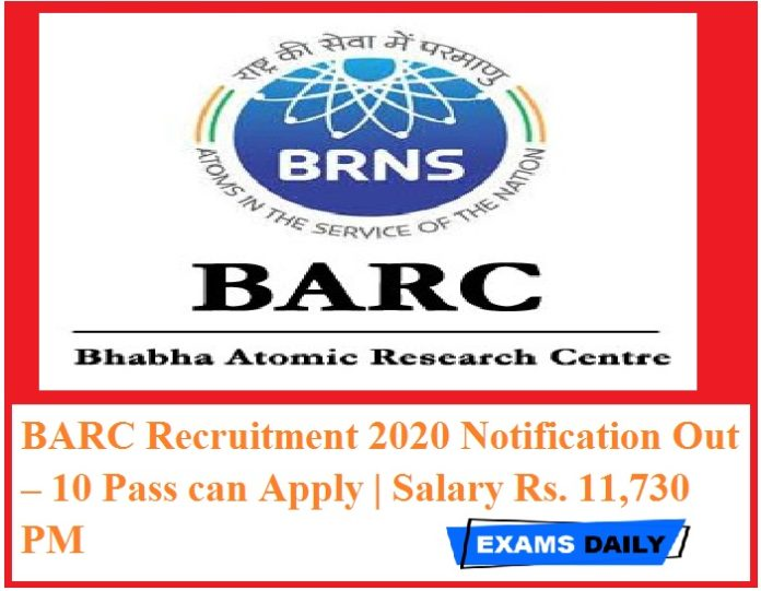 BARC Recruitment 2020 Notification Out – 10 Pass can Apply Salary Rs. 11,730 PM
