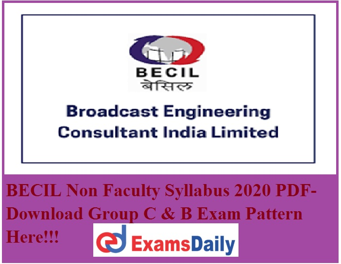 BECIL Non Faculty Syllabus 2020 PDF- Download Group C & B Exam Pattern Here!!!