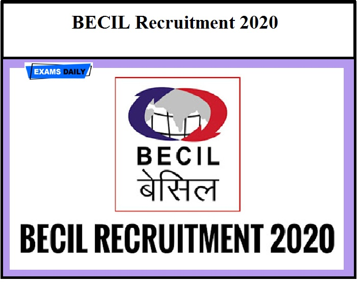 BECIL Recruitment 2020 Last Date to Apply – Salary Up to Rs.45,000 Don't Miss It Aspirants!!!
