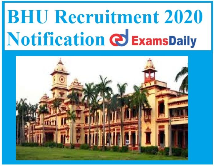 BHU Recruitment 2020 Notification – Salary Rs. 2, 10,000 Apply Now!!!