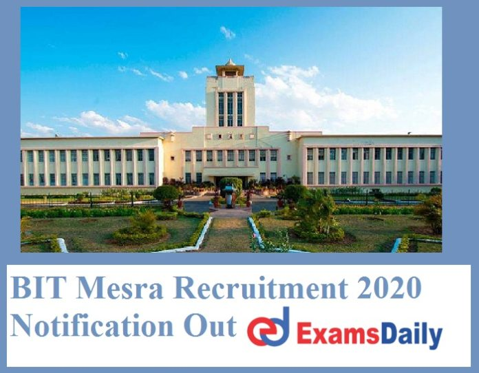 BIT Mesra Recruitment 2020 Notification Out – Any Degree can Apply for 200+ Vacancies!!!