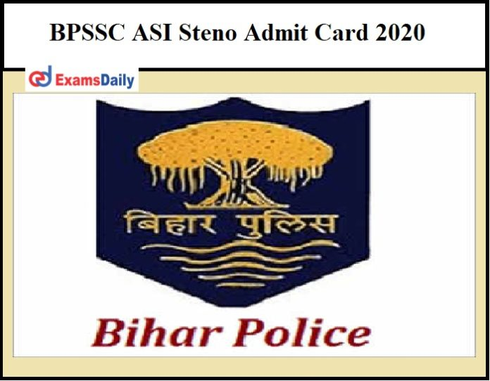 BPSSC ASI Steno Admit Card 2020 OUT – Download Hall Ticket @bpssc.bih.nic.in!!!