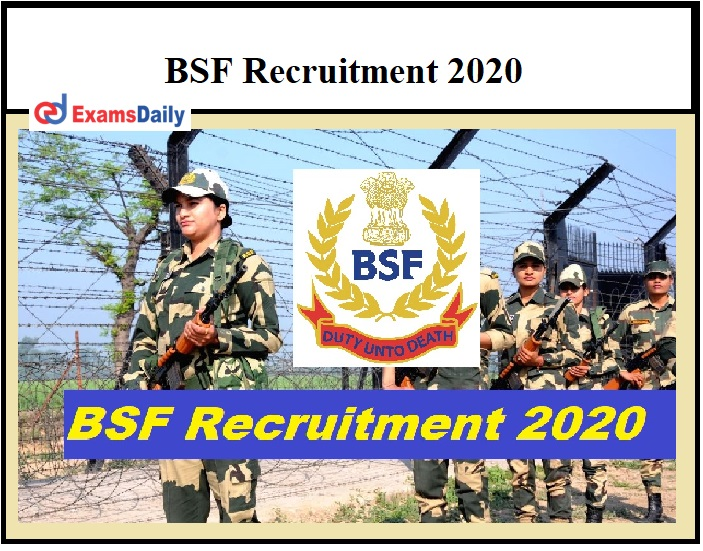 BSF Recruitment 2020 – Last Date for 100+ Vacancies 10th 12th Graduates can apply!!!