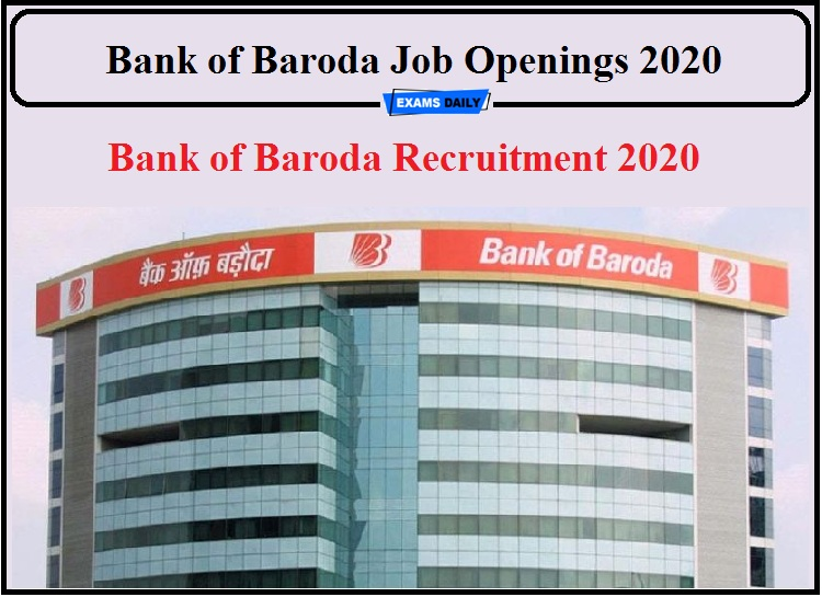 Bank of Baroda Job Openings 2020 Released- Apply for Business, Analyst Innovation Officer!!!