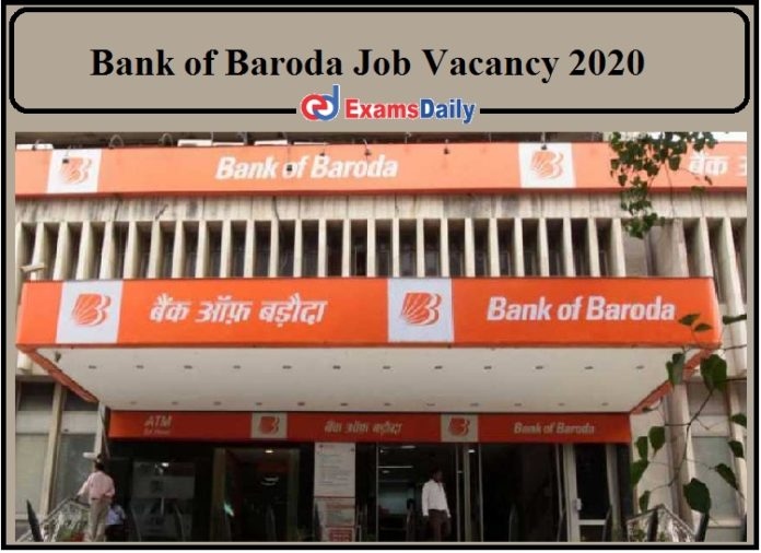 Bank of Baroda Job Vacancy 2020 Released- Apply for Security Officers, Fire Officers!!!