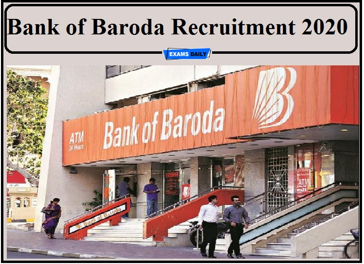 Bank of Baroda Recruitment 2020 Last Date to Apply- Check Details!!!