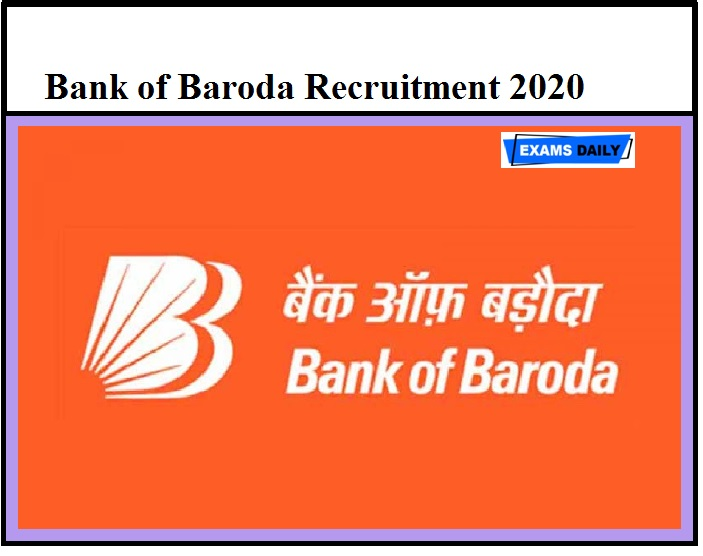 Bank of Baroda Recruitment 2020 OUT – No Exam Apply Online Here!!!