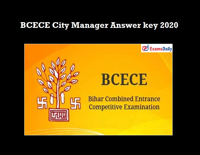 Bihar BCECE City Manager Answer Key 2020 OUT