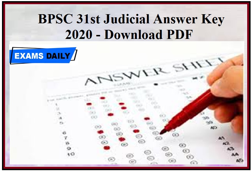Bpsc 31st Judicial Answer Key 2020 Released – For Prelims Exam Download OMR Answer Key Sheet @ bpsc.bih.nic.in