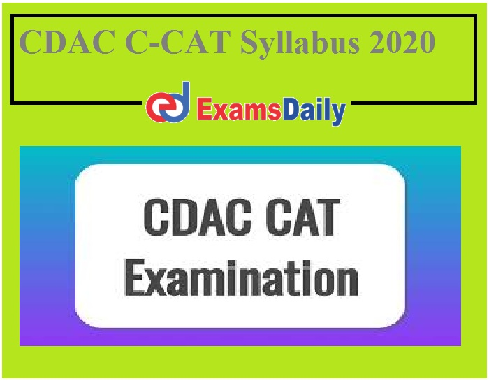 CDAC C-CAT Syllabus 2020 PDF – Download Exam Pattern for PG Diploma Course Here!!!