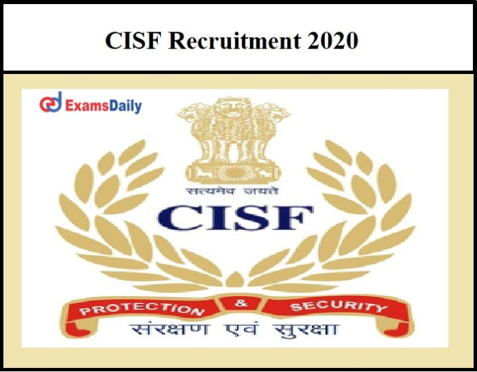 CISF Recruitment 2020 – Last Date to apply Download LDCE Notification PDF!!!