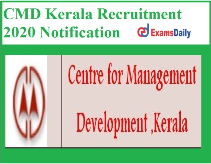 CMD Kerala Recruitment 2020 Notification Out – Salary Rs. Rs. 17,500- PM