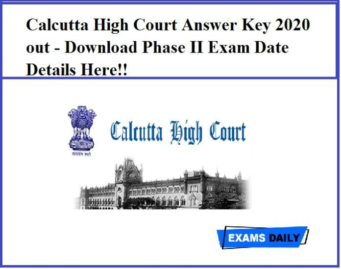 Calcutta High Court Answer Key 2020 out - Download Phase II Exam Date Details Here!!