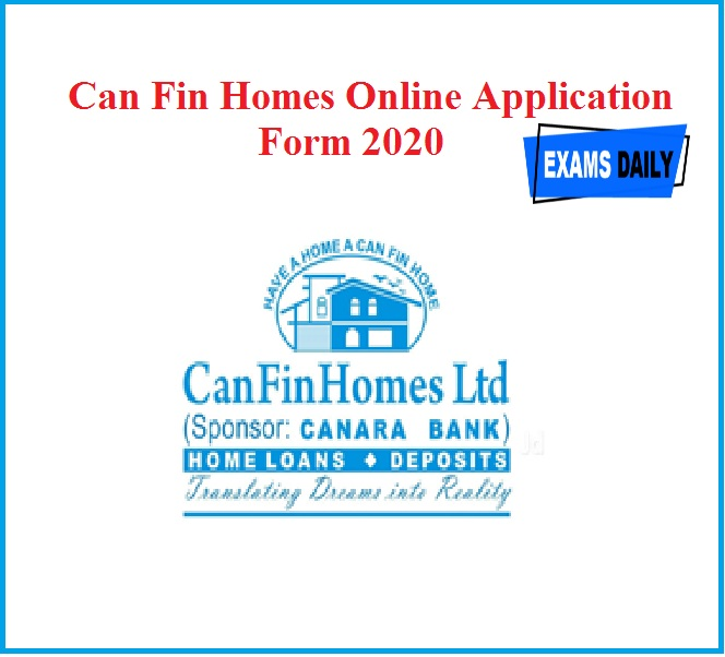 Can Fin Homes Online Application Form 2020 Last Date – 50 Vacancies!! Any Degree