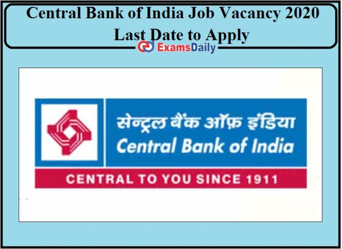 Central Bank of India Job Vacancy 2020 Last Date to Apply- Check Details!!!