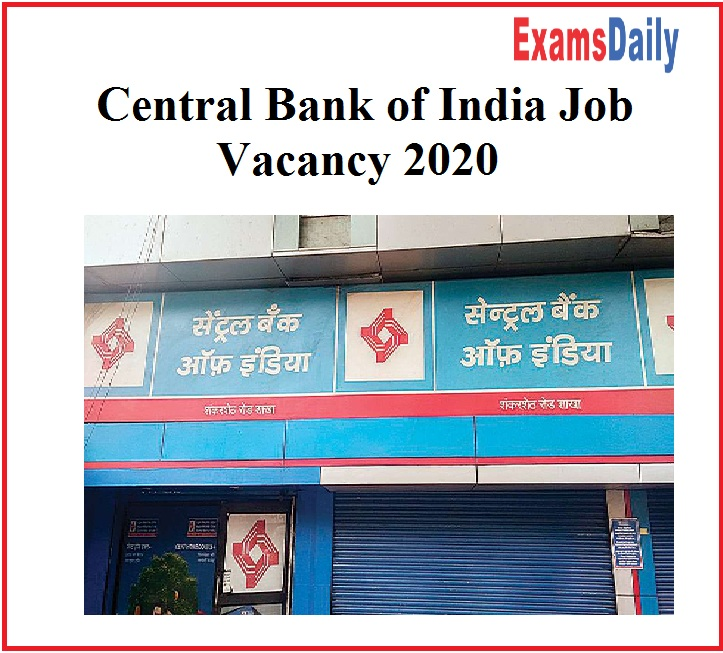 Central Bank of India Job Vacancy 2020 Out- Graduate Can Apply!!!