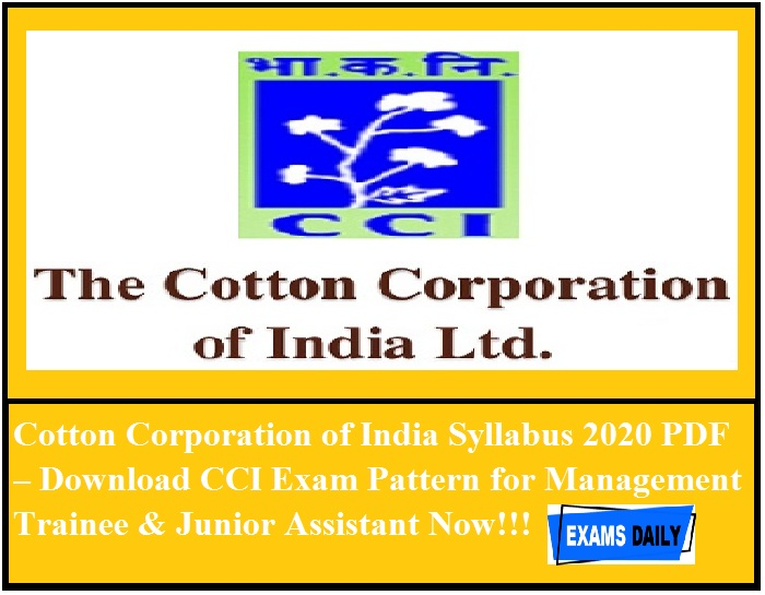 Cotton Corporation of India Syllabus 2020 PDF – Download CCI Exam Pattern for Management Trainee & Junior Assistant Now!!!