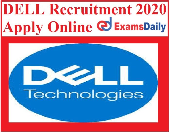 DELL Recruitment 2020 Apply Online - BE B.Tech can Apply Now!!!