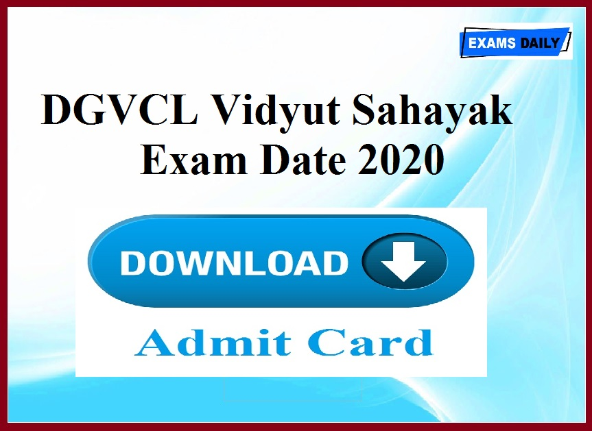 DGVCL Vidyut Sahayak Exam Date 2020 Released Download Admit Card @ dgvcl