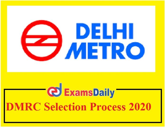 DMRC Selection Process 2020 – Check Screening Test Details Here!!!