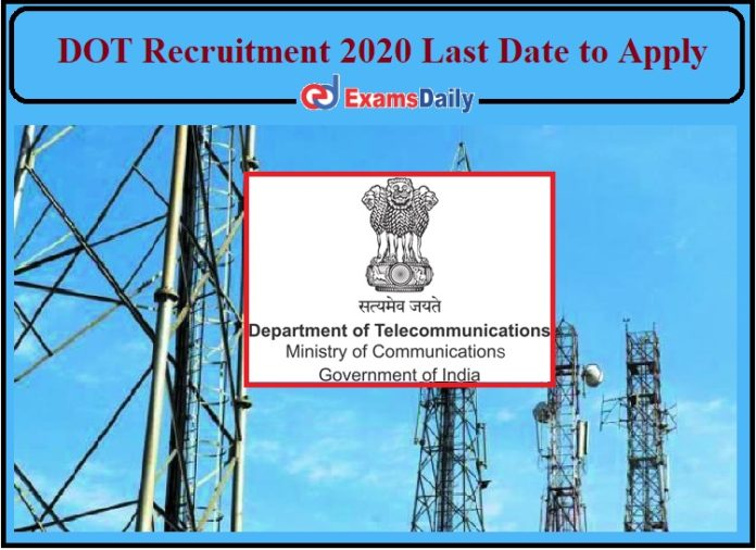 DOT Recruitment 2020 Last Date to Apply- Check Details for Consultant Post!!!