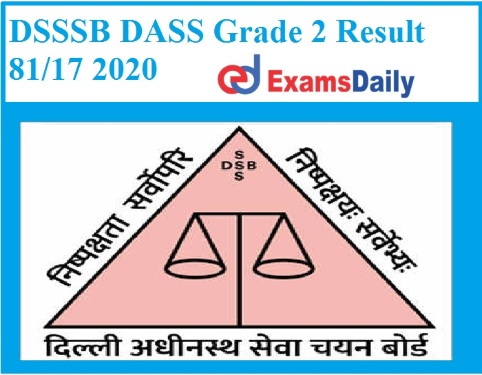 DSSSB DASS Grade 2 Result 81 17 2020 Out – Download Selection List Here!!!