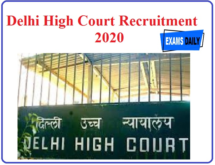 Delhi High Court Recruitment 2020 out – Download Application Form Here!!!