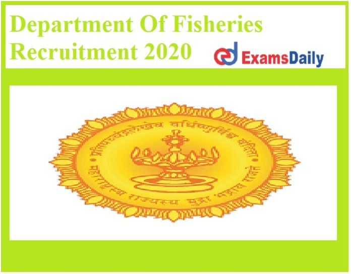 Department Of Fisheries Recruitment 2020 Out – Apply for Fisheries Expert Vacancies Here!!!