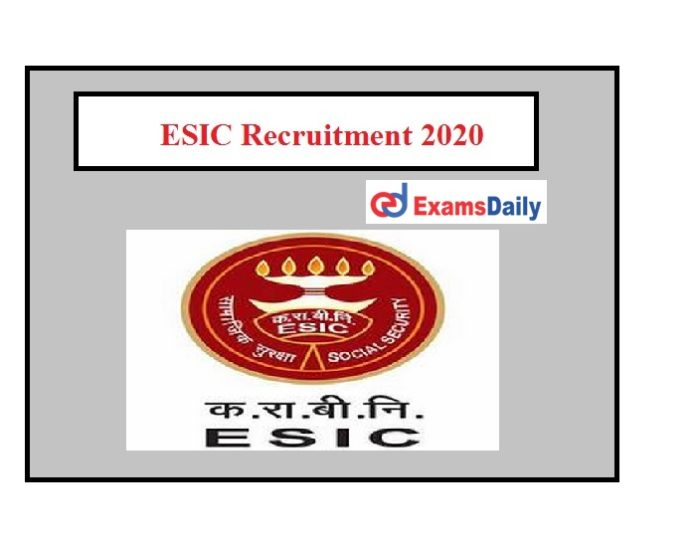 ESIC Recruitment 2020..