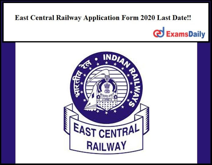 East Central Railway Application Form 2020 Last Date!! Graduate Degree