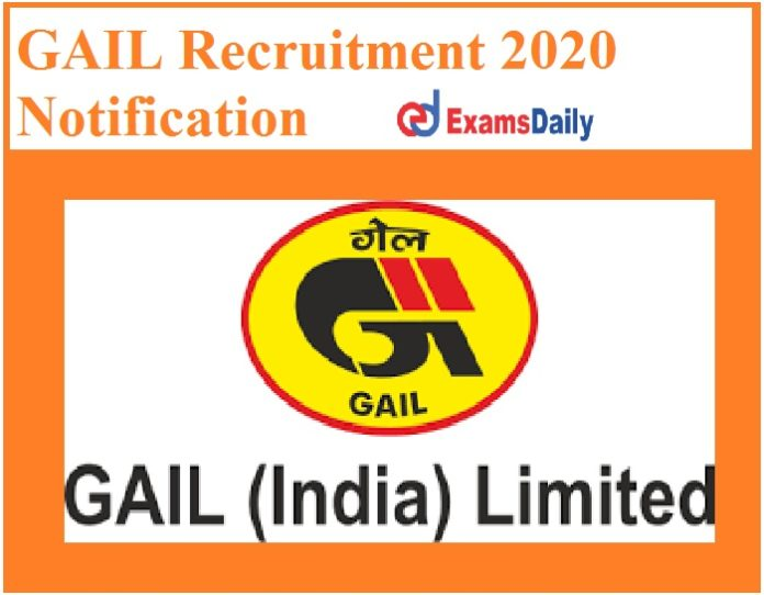 GAIL Recruitment 2020 Notification Out - Salary Rs. 144200-218200 (Level 14) Apply Now!!!