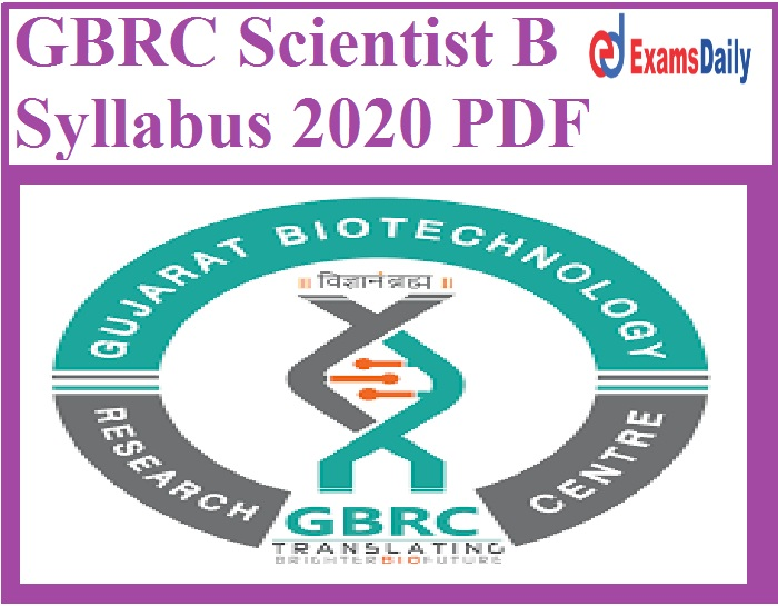 GBRC Scientist B Syllabus 2020 PDF – Download Exam Pattern for Preliminary Test & Main Test Here!!!