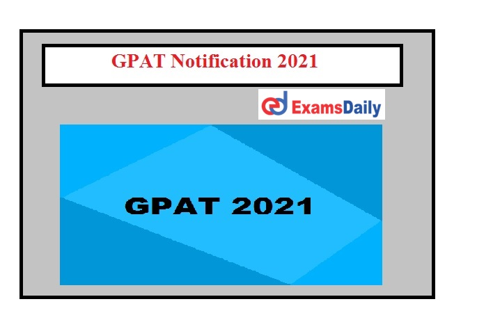 GPAT Notification 2021