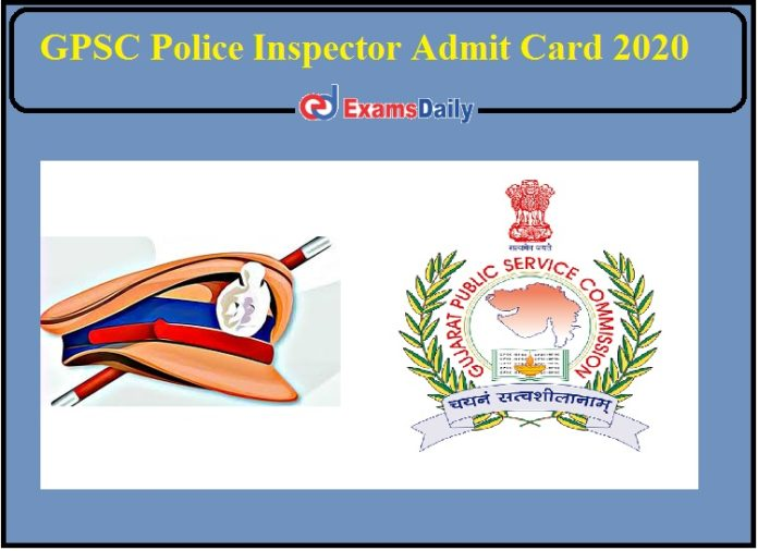 GPSC Police Inspector Admit Card 2020- Check Exam Dates and Other Details!!!