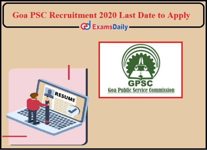 Goa Public Service Commission Recruitment 2020 Last Date to Apply- Check Details!!!