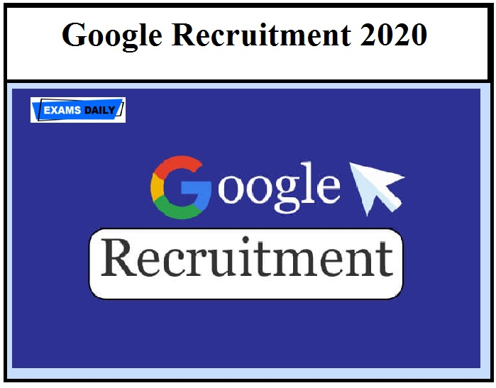 Google Recruitment 2020 OUT – Check Eligibility Details Apply Online!!!