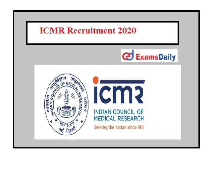 ICMR Recruitment 2020......