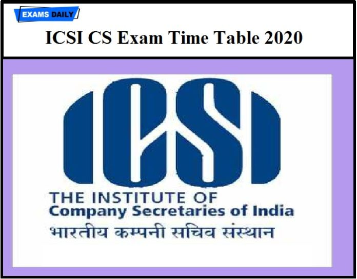 ICSI CS Exam Time Table 2020 Released –Know How to download for June 2021 session @icsi.edu