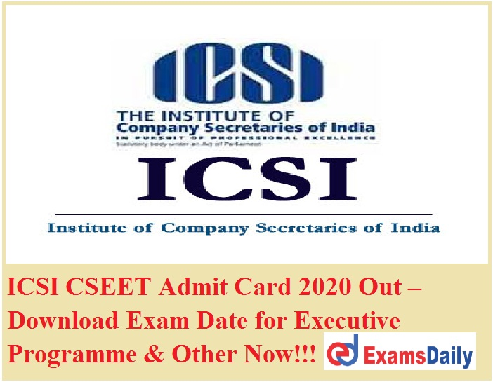 icsi cseet admit card 2020 out  download exam date for