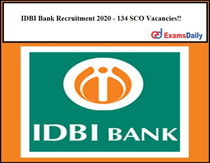 IDBI Bank Recruitment 2020 - 134 SCO Vacancies!!