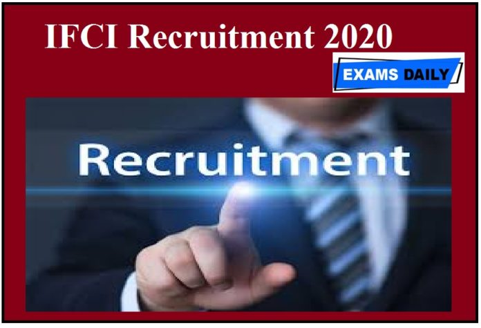 IFCI Recruitment 2020 Released check eligibilty details Here