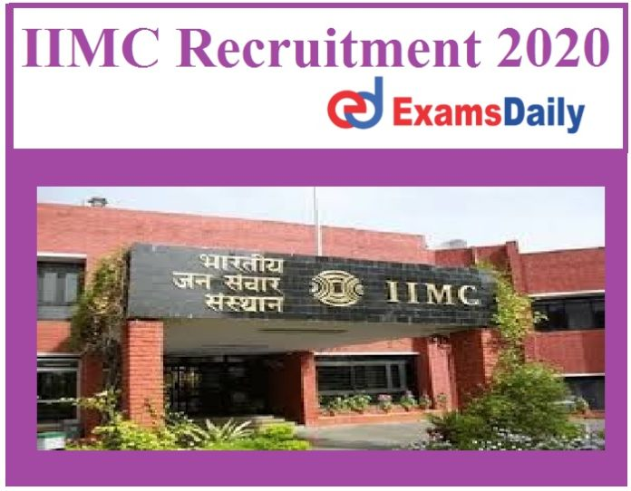 IIMC Recruitment 2020 Out – Notification for Associate & Other Vacancy Any Degree can Apply