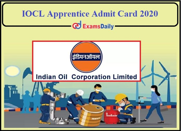 IOCL Apprentice Admit Card 2020 Released- Download Call Letter for Western Region!!!