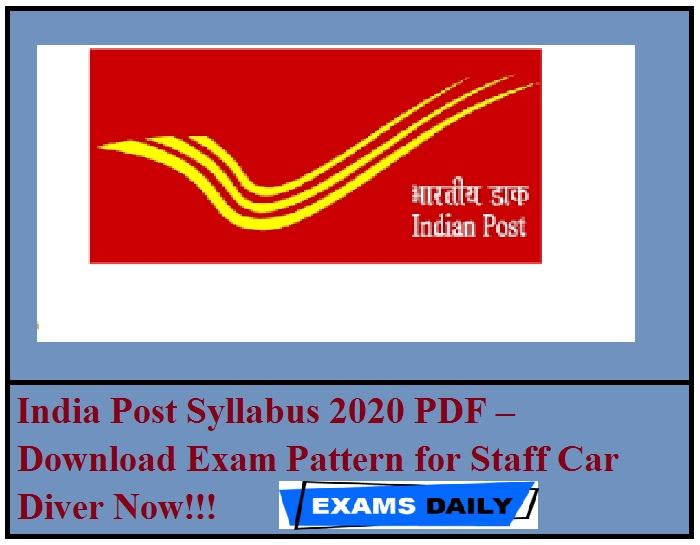 India Post Syllabus 2020 PDF – Download Exam Pattern for Staff Car Diver Now!!!