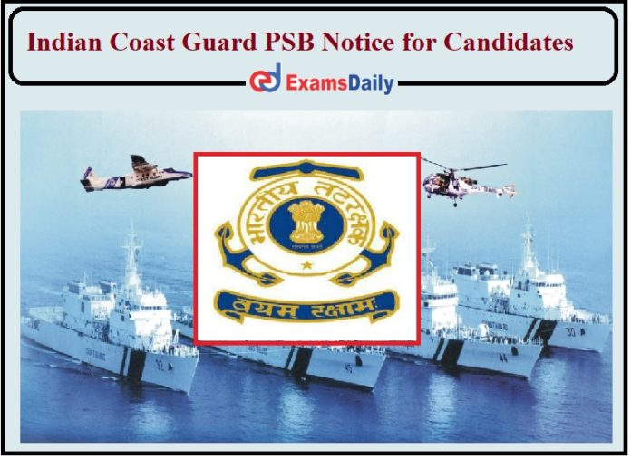 Indian Coast Guard PSB Notice Out- Check COVID-19 Guidelines for Candidates!!!