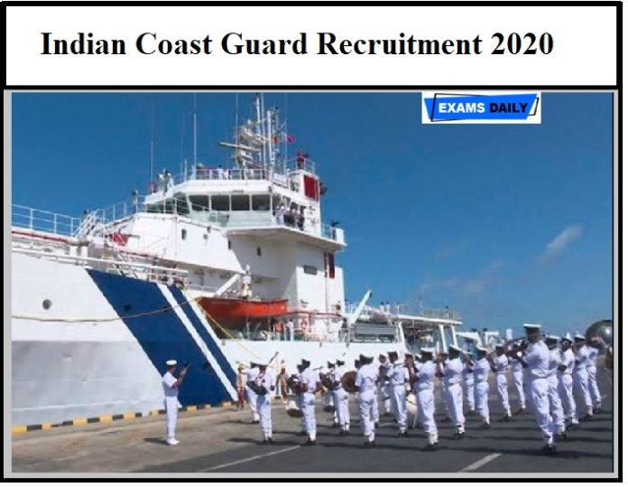 Indian Coast Guard Recruitment 2020 – Registration Ends Tomorrow 10th Pass can apply!!!